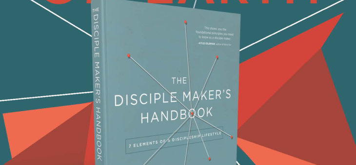 Now Available from Zondervan: The Disciple Maker's Handbook [DISCOUNTED PRICE]