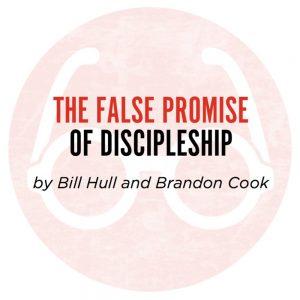 The False Promise of Discipleship: The Human Paradigm