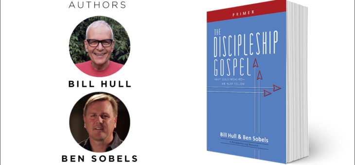 New Free eBook: The Discipleship Gospel by Bill Hull and Ben Sobels