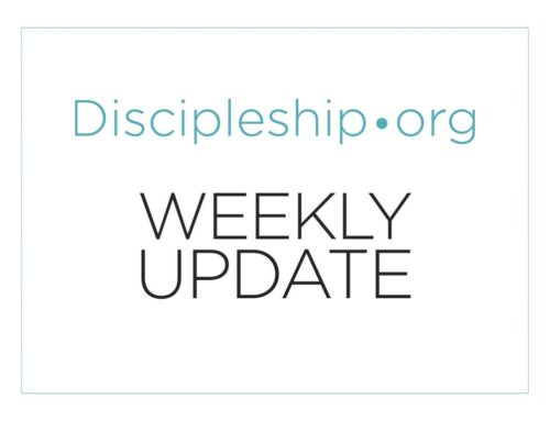 Weekly Update from Discipleship·org