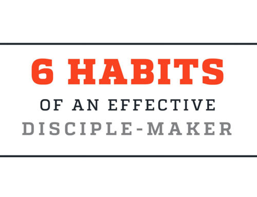 6 Habits of an Effective Disciple Maker