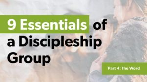 Essentials of a Discipleship Group: The Word