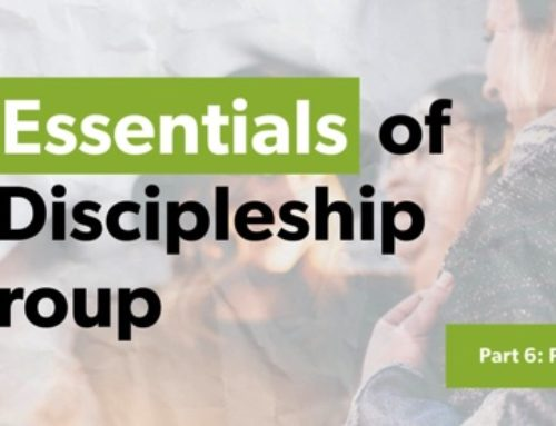 Essentials of a Discipleship Group: Prayer