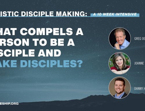 What Compels a Person to Be a Disciple and to Make Disciples?